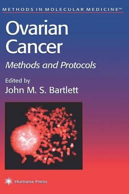 Ovarian Cancer: Methods and Protocols - Methods in Molecular Medicine 39 (Hardback)