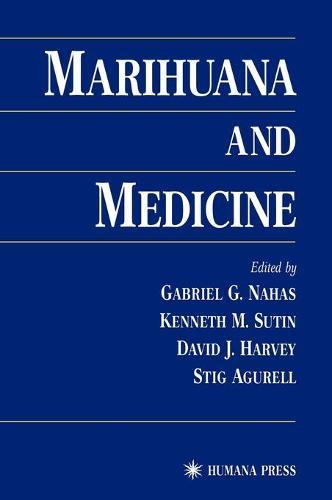 Marihuana and Medicine (Hardback)