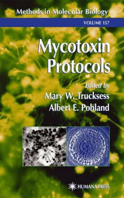 Mycotoxin Protocols - Methods in Molecular Biology 157 (Hardback)