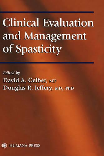 Clinical Evaluation and Management of Spasticity - Current Clinical Neurology (Hardback)