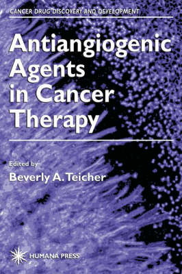 Antiangiogenic Agents in Cancer Therapy - Cancer Drug Discovery and Development (Hardback)