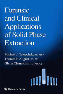 Forensic and Clinical Applications of Solid Phase Extraction - Forensic Science and Medicine (Hardback)