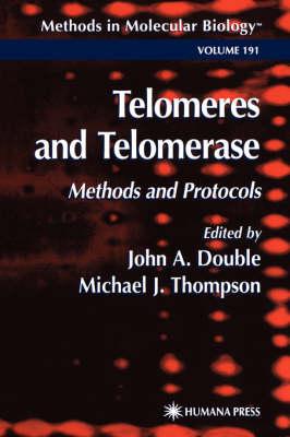 Telomeres and Telomerase: Methods and Protocols - Methods in Molecular Biology v. 191 (Hardback)