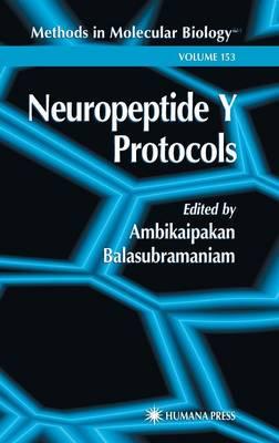 Neuropeptide Y Protocols - Methods in Molecular Biology 153 (Hardback)
