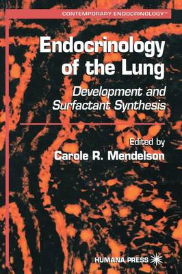 Endocrinology of the Lung: Development and Surfactant Synthesis - Contemporary Endocrinology (Hardback)