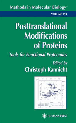 Posttranslational Modification of Proteins: Tools for Functional Proteomics - Methods in Molecular Biology 194 (Hardback)