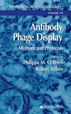 Antibody Phage Display: Methods and Protocols - Methods in Molecular Biology 178 (Paperback)