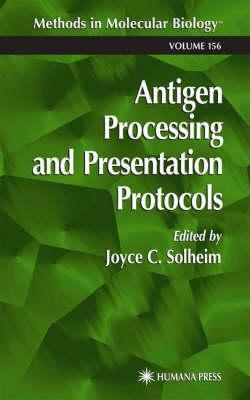 Antigen Processing and Presentation Protocols - Methods in Molecular Biology 156 (Hardback)
