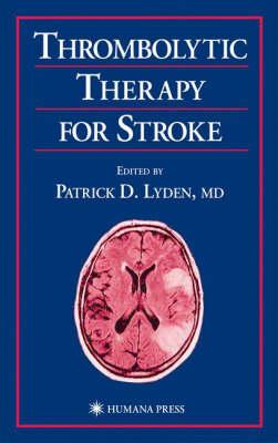 Thrombolytic Therapy for Stroke (Hardback)