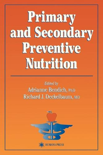 Primary and Secondary Preventive Nutrition - Nutrition and Health (Hardback)