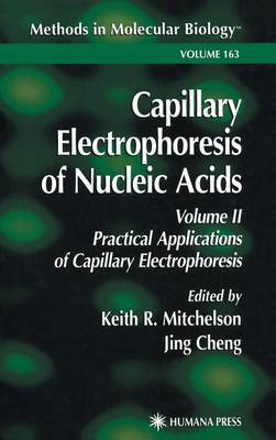 Capillary Electrophoresis of Nucleic Acids - Methods in Molecular Biology 163 (Hardback)