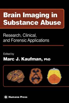 Brain Imaging in Substance Abuse: Research, Clinical, and Forensic Applications - Forensic Science and Medicine (Hardback)