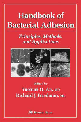 Handbook of Bacterial Adhesion: Principles, Methods, and Applications (Hardback)