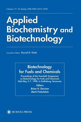 Twentieth Symposium on Biotechnology for Fuels and Chemicals: Presented as Volumes 77-79 of Applied Biochemistry and Biotechnology Proceedings of the Twentieth Symposium on Biotechnology for Fuels and Chemicals Held May 3-7, 1998, Gatlinburg, Tennesee - ABAB Symposium (Hardback)