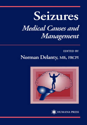 Seizures: Medical Causes and Management - Current Clinical Practice (Hardback)