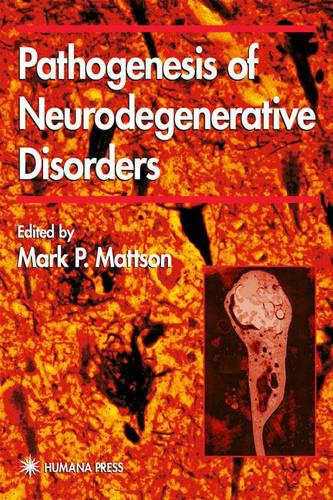 Pathogenesis of Neurodegenerative Disorders - Contemporary Neuroscience (Hardback)
