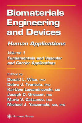 Biomaterials Engineering and Devices: Human Applications: Volume 1: Fundamentals and Vascular and Carrier Applications (Hardback)