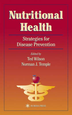 Nutritional Health: Strategies for Disease Prevention - Nutrition and Health (Hardback)