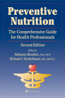 Preventive Nutrition: The Comprehensive Guide for Health Professionals - Nutrition and Health (Hardback)