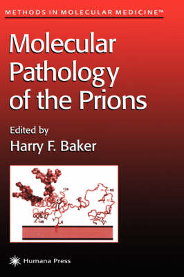 Molecular Pathology of the Prions - Methods in Molecular Medicine 59 (Hardback)
