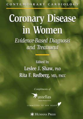 Coronary Disease in Women: Evidence-Based Diagnosis and Treatment - Contemporary Cardiology (Hardback)