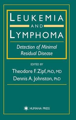 Leukemia and Lymphoma: Detection of Minimal Residual Disease (Hardback)