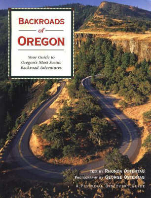 Backroads of Oregon: Your Guide to Oregon's Most Scenic Backroad Adventures (Paperback)