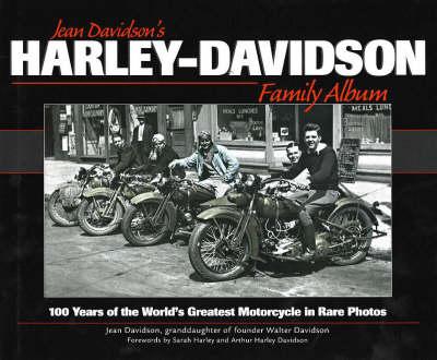 Harley-Davidson Family Album: 100 Years of the World's Greatest Motorcycle in Rare Photos (Hardback)