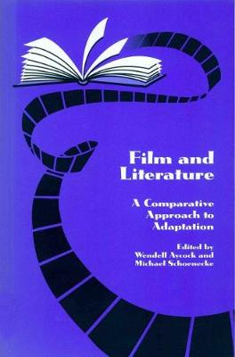 Film and Literature: A Comparative Approach to Adaptation (Paperback)