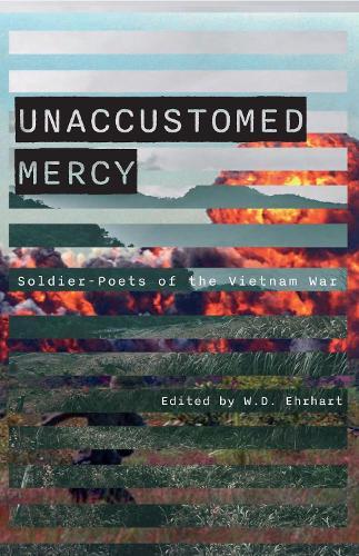 Unaccustomed Mercy: Soldier-Poets of the Vietnam War (Paperback)