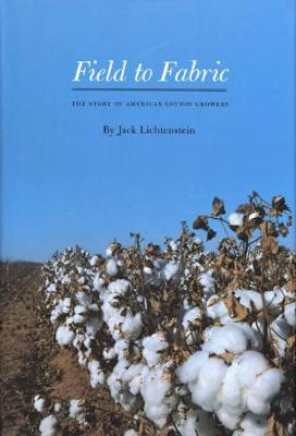 Field to Fabric: The Story of American Cotton Growers (Hardback)