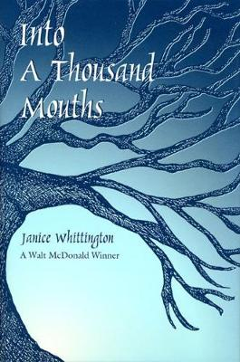 Into a Thousand Mouths - Walt Mcdonald First-book Series in Poetry (Hardback)