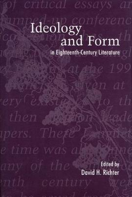 Ideology and Form in Eighteenth-Century Literature (Hardback)