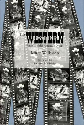 The Western: Parables of the American Dream (Hardback)