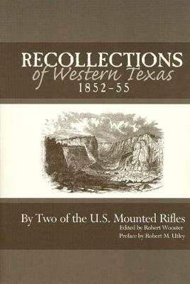 Recollections of Western Texas, 1852-55: By Two of the U.S. Mounted Rifles (Paperback)