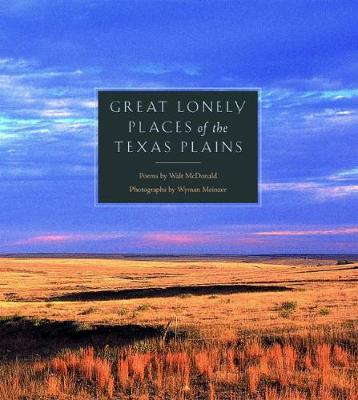 Great Lonely Places of the Texas Plains (Hardback)