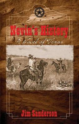 Nevin's History: A Novel of Texas (Hardback)