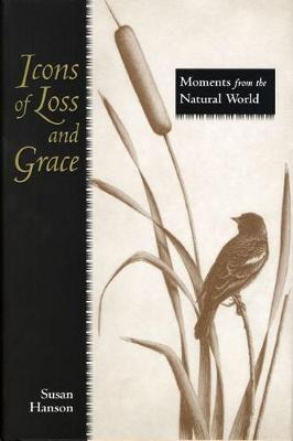 Icons of Loss and Grace: Moments from the Natural World (Hardback)