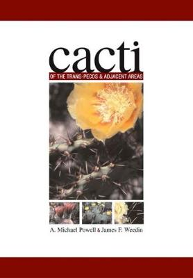 Cacti of the Trans-Pecos and Adjacent Areas - Grover E. Murray Studies in the American Southwest (Hardback)
