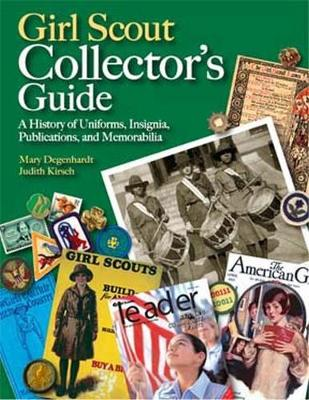 Girl Scout Collector's Guide: A History of Uniforms, Insignia, Publications, and Memorabilia (Paperback)