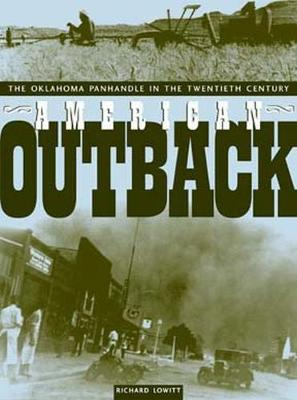 American Outback: The Oklahoma Panhandle in the Twentieth Century - Plains Histories Series (Hardback)