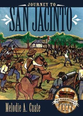 Journey to San Jacinto - Mr. Barrington's Mysterious Trunk Series (Hardback)