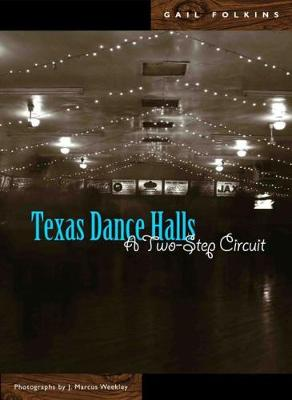 Texas Dance Halls: A Two-Step Circuit - Voice in the American West (Hardback)