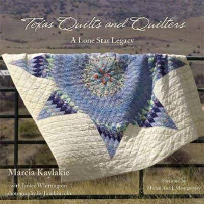 Texas Quilts and Quilters: A Lone Star Legacy - Grover E. Murray Studies in the American Southwest (Hardback)
