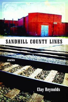 Sandhill County Lines: Stories - Sandhill Chronicle (Paperback)