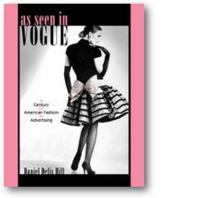 """As Seen in """"""""Vogue: A Century of American Fashion in Advertising - Costume Society of America Series (Paperback)"""