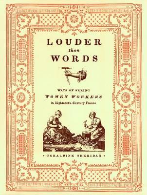 Louder Than Words: Ways of Seeing Women Workers in Eighteenth-century France - Fashioning the Eighteenth Century Series (Hardback)