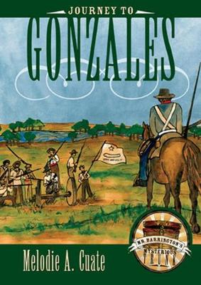 Journey to Gonzales - Mr. Barrington's Mysterious Trunk Series (Hardback)