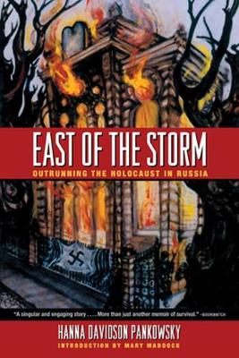East of the Storm: Outrunning the Holocaust in Russia (Paperback)