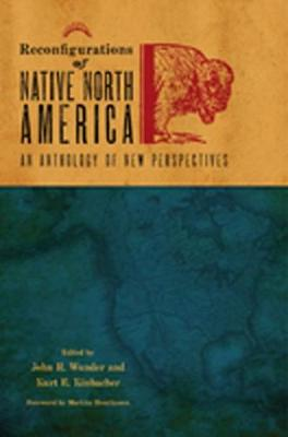 Reconfigurations of Native North America: An Anthology of New Perspectives (Hardback)